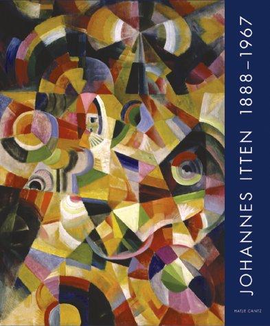 Johannes Itten 1888 - 1967. Eine Retrospektive.