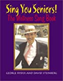 Sing You Seniors, George Ryder and David Steinberg, 0887392598