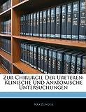 Zur Chirurgie Der Ureteren: Klinische Und Anatomische Untersuchungen, Max Zondek, 1141177366
