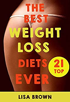 Top 21 The Best Weight-Loss Diets Ever!