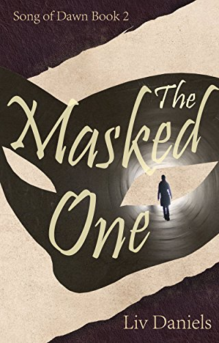 Amazon the masked one song of dawn trilogy book 2 ebook liv the masked one song of dawn trilogy book 2 by daniels liv fandeluxe Image collections