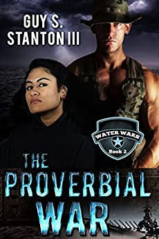 The Proverbial War (Water Wars Book 2) by [Stanton III, Guy]