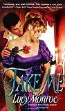 Take Me, Lucy Monroe, 0425212211