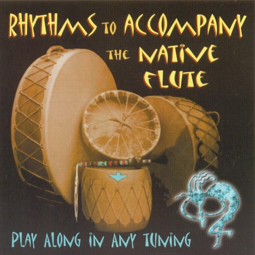 Rhythms to Accompany the Native Flute