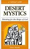 A Retreat With Desert Mystics: Thirsting for the Reign of God