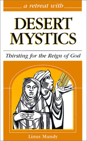 Download A Retreat With Desert Mystics: Thirsting for the Reign of God PDF