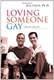 Loving Someone Gay, Don Clark, 1587612364