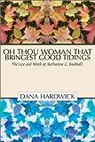 Oh Thou Woman That Bringest Good Tidings, Dana Hardwick, 1592440673