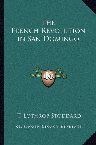 Read Online The French Revolution in San Domingo pdf epub