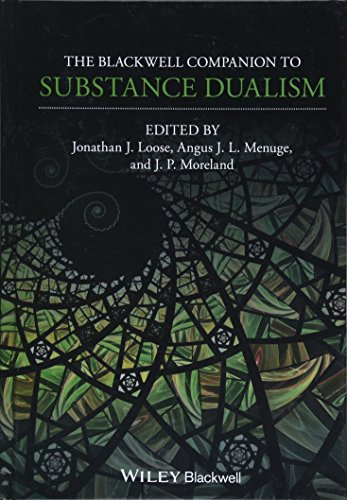 The Blackwell Companion to Substance Dualism Blackwell Companions to Philosophy