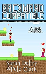 Backward Compatible: A Gamer Geek Love Story