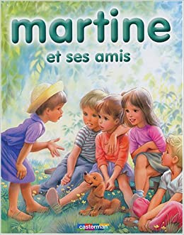 Martine ET Ses Amis (5) (French Edition): Marcel Marlier