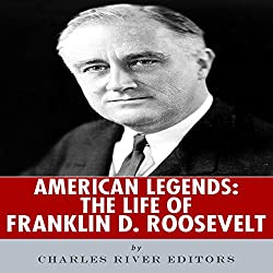 American Legends: The Life of Franklin D. Roosevelt