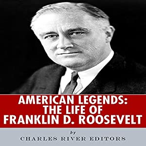 American Legends: The Life of Franklin D. Roosevelt Audiobook