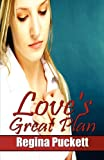 Love's Great Plan, Regina Puckett, 1451265956