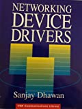 Networking Device Drivers, Sanjay Dhawan, 0442019432