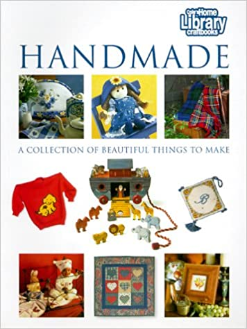 Handmade A Collection Of Beautiful Things To Make Cole S Home