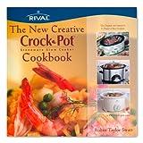 The New Creative Crock-Pot Stoneware Slow Cooker Cookbook