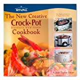 The New Creative Crock-Pot Stoneware Slow Cooker Cookbook