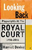 Looking Back: Playwrights at the Royal Court, 1956-2006
