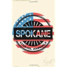 Spokane Travel Journal: Blank Lined Vacation Holiday Notebook