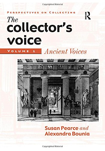The Collector's Voice: Critical Readings in the Practice of