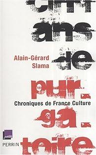 Cinq ans de purgatoire. Chroniques de France Culture par Alain-Gérard Slama