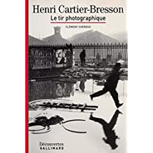 Henri Cartier-Bresson - Découvertes Gallimard: Le tir photographique (French Edition)