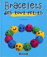 Bracelets des tout-petits par Véronique Follet