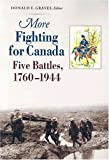 : More Fighting for Canada: Five Battles, 1760-1944