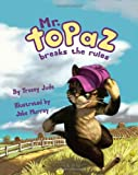 Mr. Topaz Breaks the Rules, Tracey Jude, 0980071151