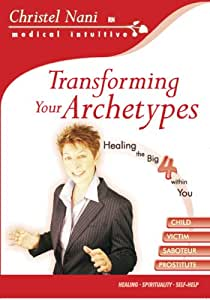 Transforming Your Archetypes, Healing the Big 4 within You. Child Victim Saboteur Prostitute