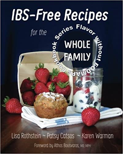IBS-Free Recipes for the Whole Family (The Flavor without FODMAPs Series) (Volume 2) Sept. 4 2015