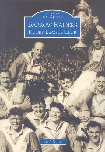 Barrow Raiders: Rugby League Club (Archive Photographs: Images of Sport) by Keith Nutter (2002-06-15)