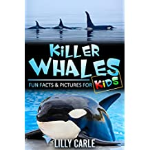 Killer Whales: Fun Facts & Pictures For Kids