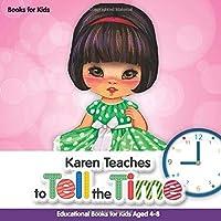 Books for Kids: Karen Teaches to Tell the Time Educational Books for Kids