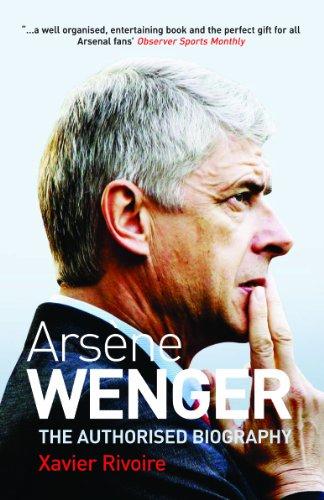Arsene Wenger: The Authorised Biography