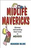 Midlife Mavericks, Karen Blue, 1581127197