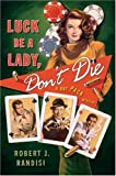 Luck Be a Lady, Don't Die, Robert J. Randisi, 0312360436
