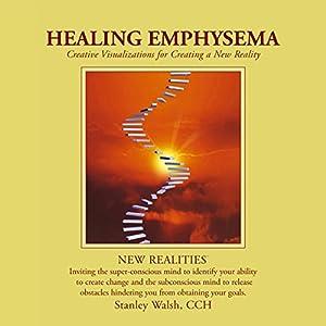 New Realities: Healing Emphysema Speech