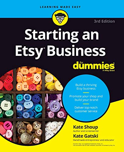 Starting an Etsy Business For Dummies (For Dummies (Business & Personal Finance)) (Best Home Based Internet Business)