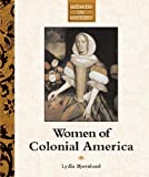 Women in Colonial America, Lydia D. Bjornlund, 159018470X