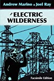 The Electric Wilderness [Facsimile Edition], Andrew A. Marino and Joel Ray, 0981854923