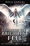 Though the Brightest Fell (The Brooklyn Angels Series) (Volume 1)