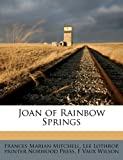Joan of Rainbow Springs, Frances Marian Mitchell and Lee Lothrop, 1176744968