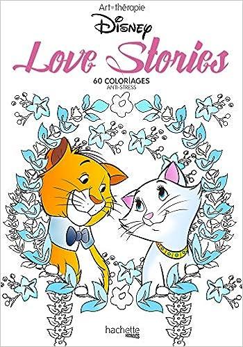 Love Stories Disney 60 Coloriages Anti Stress Amazoncouk