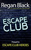 Escape Club: Prequel to Escape Club Heroes