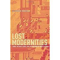 Lost Modernities: China, Vietnam, Korea, and the Hazards of World History: 9