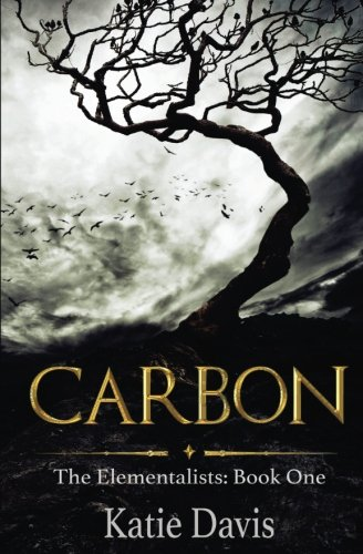 Download Carbon: The Elementalists: Book One PDF