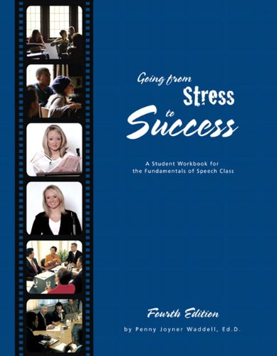 Going From Stress to Success: A Student Workbook for the Fundamentals of Speech Class